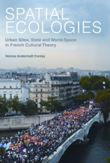 Spatial Ecologies : Urban Sites, State and World-Space in French Cultural Theory, Paperback Book