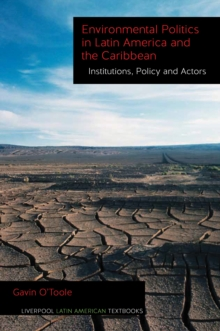 Environmental Politics in Latin America and the Caribbean volume 2 : Institutions, Policy and Actors, Paperback Book