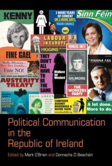 Political Communication in the Republic of Ireland, Paperback Book