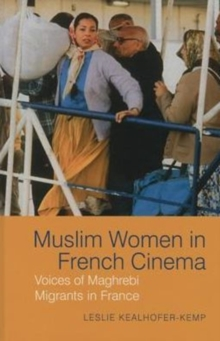 Muslim Women in French Cinema : Voices of Maghrebi Migrants in France, Hardback Book