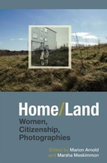 Home/Land : Women, Citizenship, Photographies, Hardback Book