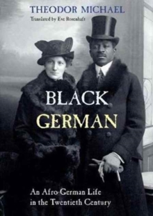Black German : An Afro-German Life in the Twentieth Century By Theodor Michael, Paperback Book