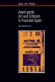 Avant-garde Art and Criticism in Francoist Spain, Hardback Book