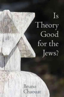 Is Theory Good for the Jews?, Hardback Book