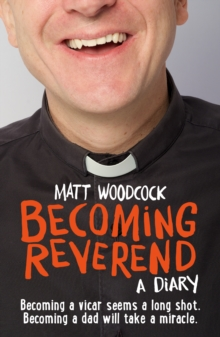 Becoming Reverend : A Diary, Paperback Book