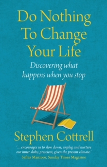 Do Nothing to Change Your Life 2nd edition : Discovering What Happens When You Stop, EPUB eBook