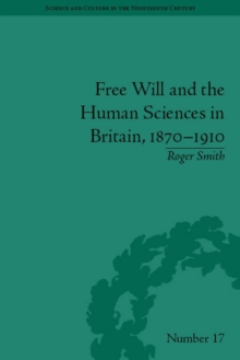 Free Will and the Human Sciences in Britain, 1870-1910, PDF eBook