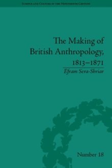 The Making of British Anthropology, 1813-1871, PDF eBook
