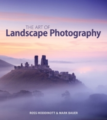 Art of Landscape Photography, Paperback / softback Book