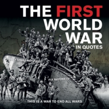 The First World War in Quotes, Paperback Book