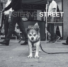 Mastering Street Photography, Paperback Book