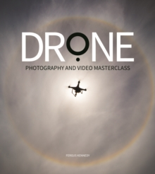 Drone Photography & Video Masterclass, Paperback Book
