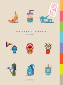 Creative Space Journal : Journal Through 100 Art Projects, Paperback Book
