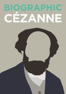 Biographic: Cezanne : Great Lives in Graphic Form, Hardback Book