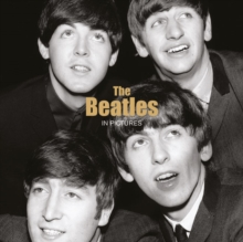 The Beatles : In Pictures, Hardback Book