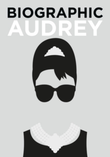 Biographic: Audrey : Great Lives in Graphic Form, Hardback Book