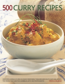 500 Curry recipes : Discover a World of Spice in Dishes from India, Thailand and South-East Asia, the Middle East and the Caribbean, with 500 Photographs, Paperback / softback Book