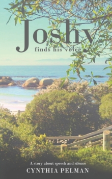 Joshy Finds His Voice - A Story About Speech and Silence, Paperback / softback Book