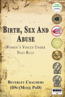 Birth, Sex and Abuse: Women's Voices Under Nazi Rule (Winner: Canadian Jewish Literary Award, Choice Outstanding Academic Title, USA National Jewish Book Award, Eric Hoffer Award), Paperback Book