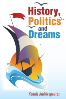 History, Politics and Dreams, Paperback Book