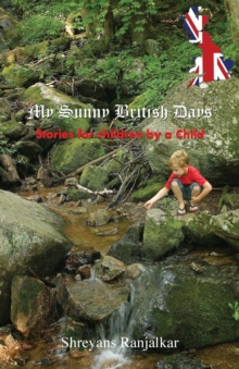 My Sunny British Days - Stories for Children by a Child, Paperback Book