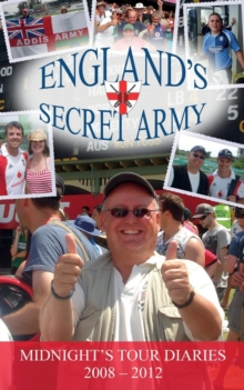 England's Secret Army : Midnight's Tour Diaries, 2008-12, Paperback Book