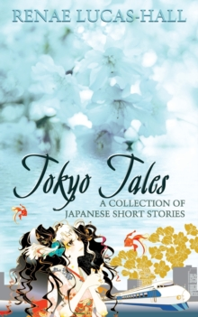 Tokyo Tales - A Collection of Japanese Short Stories, Paperback Book