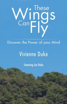 These Wings Can Fly - Discover the Power of Your Mind, Paperback Book