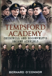 Tempsford Academy : Churchill's and Roosevelt's Secret Airfield, Hardback Book