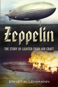 Zeppelin : The Story of Lighter-Than-Air Craft, Hardback Book