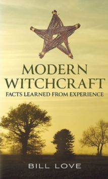 Modern Witchcraft: : Facts Learned from Experience, Hardback Book