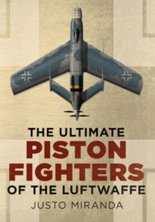 The Ultimate Piston Fighters of the Luftwaffe, Hardback Book