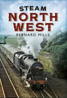 Steam North West, Paperback / softback Book