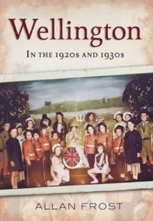Wellington in the 1920s and 1930s, Paperback / softback Book