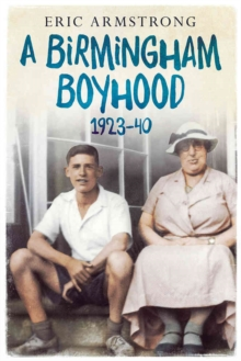 A Birmingham Boyhood 1923 to 1940, Paperback / softback Book