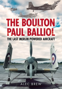 Boulton Paul Balliol : The Last Merlin-Powered Aircraft, Paperback Book