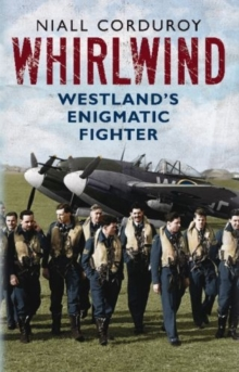 Whirlwind : Westland'S Enigmatic Fighter, Paperback / softback Book