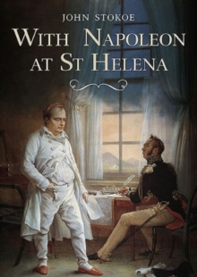 With Napoleon at St Helena, Paperback Book