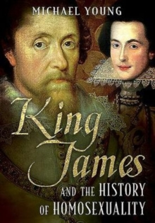 King James and the History of Homosexuality, Hardback Book