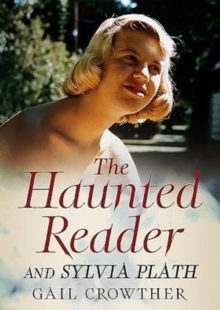 The Haunted Reader and Sylvia Plath, Paperback / softback Book