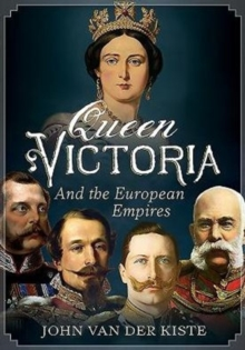 Queen Victoria and the European Empires, Hardback Book