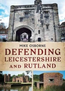 Defending Leicestershire and Rutland, Paperback Book