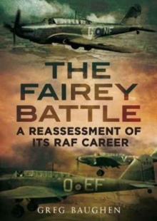 Fairey Battle : A Reassessment of its RAF Career, Hardback Book
