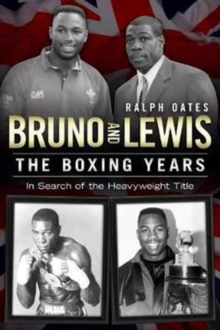 Bruno and Lewis : The Boxing Years, Paperback Book