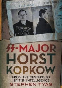 SS-Major Horst Kopkow : From the Gestapo to British Intelligence, Hardback Book