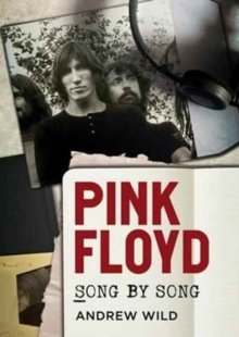 Pink Floyd : Song by Song, Paperback Book