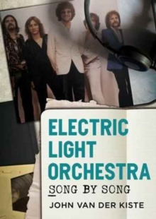Electric Light Orchestra : Song by Song, Paperback Book