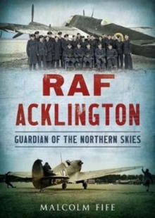 RAF Acklington : Guardian of the Northern Skies, Paperback / softback Book