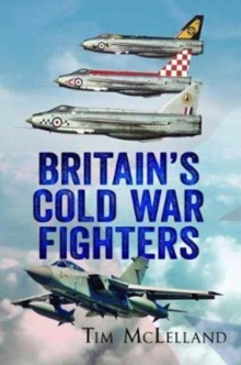 Britain's Cold War Fighters, Paperback / softback Book