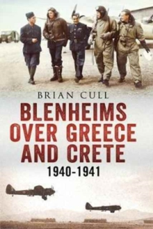 Blenheims Over Greece and Crete 1940-1941, Paperback / softback Book